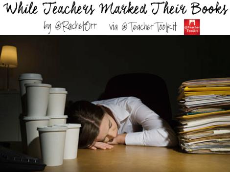 While Teachers Marked Their Books by@RachelOrr